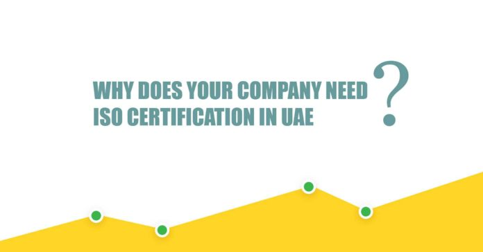 Why Does Your Company Need ISO Certification in UAE