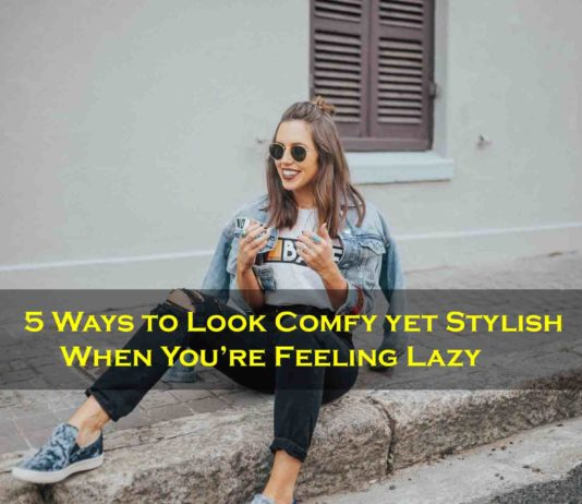 Look Comfy Yet Stylish