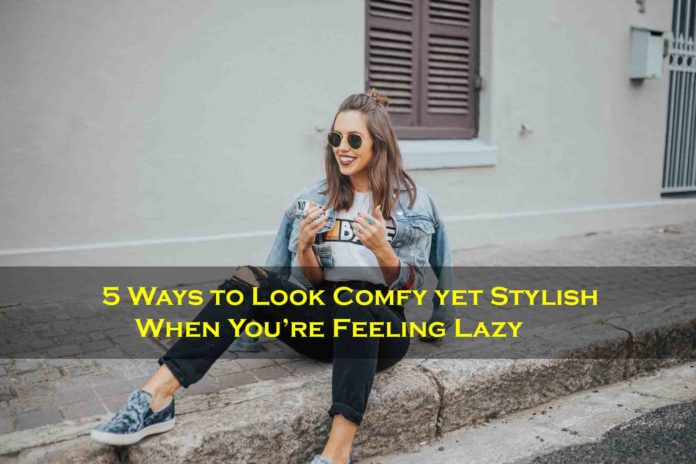 Look Comfy Yet Stylish