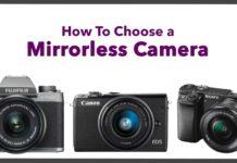 How to Choose Mirrorless Camera