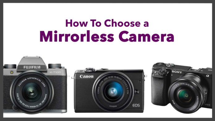 How to Choose Mirrorless Camera