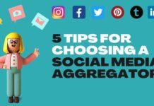 Top 5 tips for choosing a Social Media Aggregator