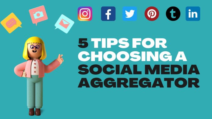 Top 5 tips for choosing a Social Media Aggregator